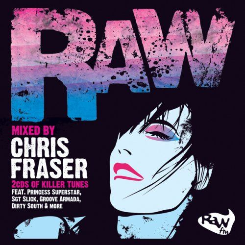 Raw: Mixed by Chris Fraser