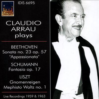 Claudio Arrau plays Beethoven Sonate No. 23, Schumann Fantasia, Liszt Gnomenreigen