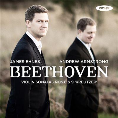 Beethoven: Violin Sonatas Nos. 6 & 9 'Kreutzer'