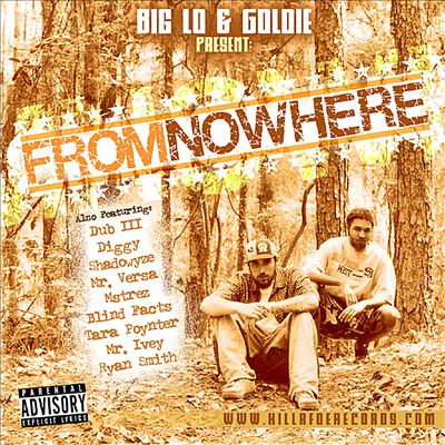 Big lo & Goldie Presents From Nowhere