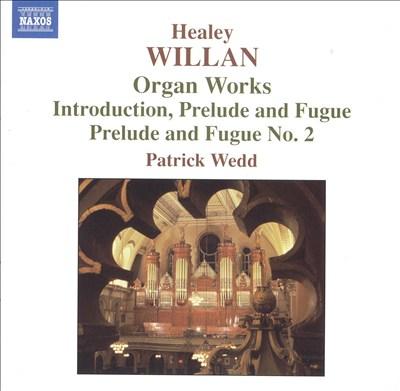 Healey Willan: Organ Works