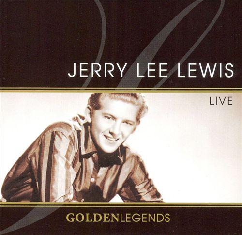 Golden Legends: Jerry Lee Lewis Live