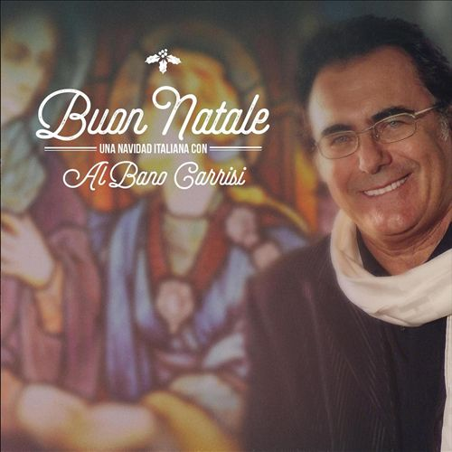 Buon Natale: An Italian Christmas with Al Bano Carrisi