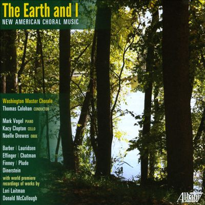 The Earth & I: New American Choral Music