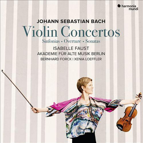 Johann Sebastian Bach: Violin Concertos; Sinfonias; Overture; Sonatas
