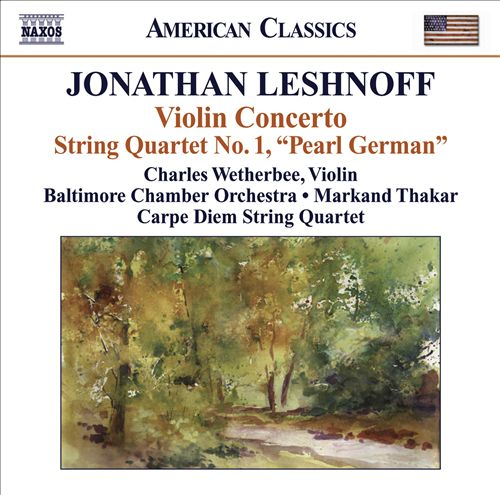 "Jonathan Leshnoff: Violin Concerto; String Quartet No. 1 ""Pearl German"""