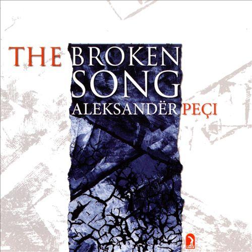 Aleksandër Peçi: The Broken Song
