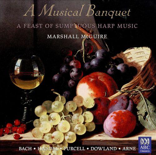 A Musical Banquet: A Feast of Sumptuous Harp Music