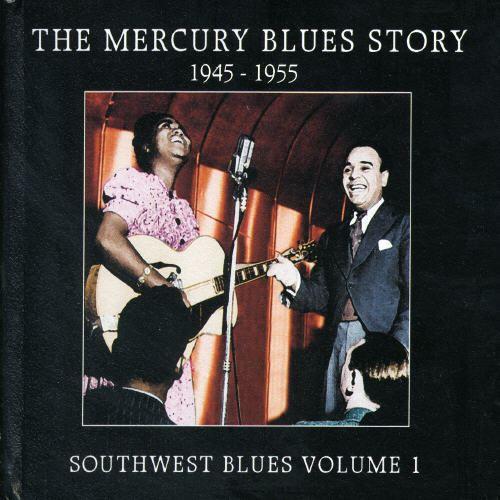 The Mercury Blues Story: Southwest Blues, Vol. 1