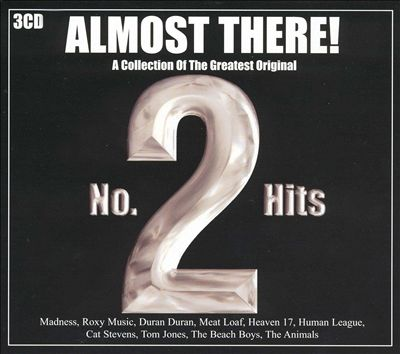 Almost There! A Collection of the Greatest Original Number 2 Hits [Box Set]