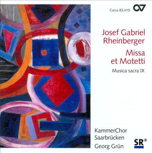 Josef Gabriel Rheinberger: Missa et Motetti