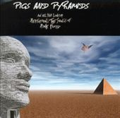 Pigs and Pyramids: An All Star Lineup Performing the Songs of Pink Floyd