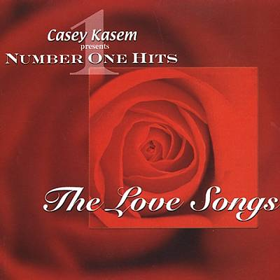 Casey Kasem Presents: Number One Hits-The Love Songs