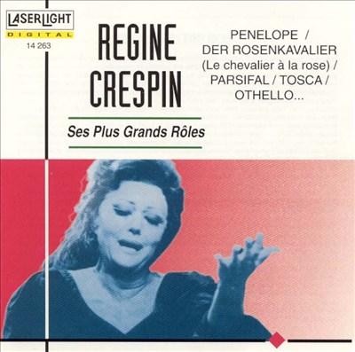 Regine Crespin: Ses Plus Grands Rôles