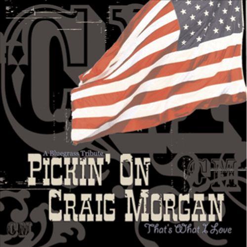That's What I Love: Pickin' on Craig Morgan