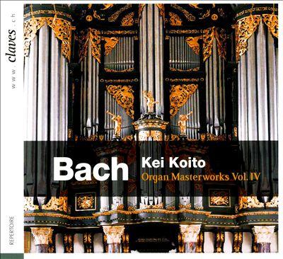 Bach: Organ Masterworks, Vol. 4