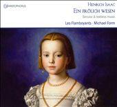 Ein frölich Wesen - Secular and Textless Music by Heinrich Isaac