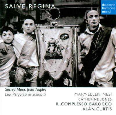 Leo, Pergolesi & Scarlatti: Salve Regina