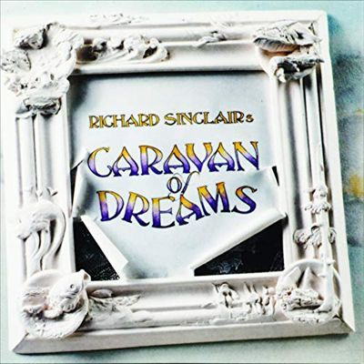 Richard Sinclair's Caravan of Dreams