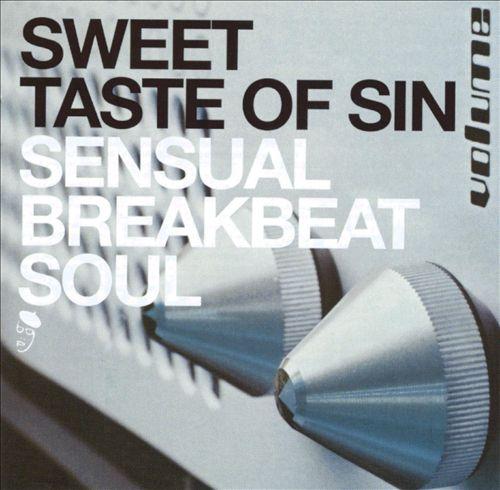 Sweet Taste of Sin: Sensual Breakbeat Soul