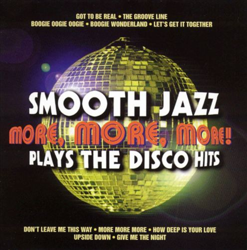 More More More: Smooth Jazz Disco Hits