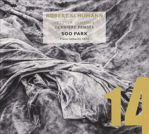 Robert Schumann: Letzter Gedanke - Dernière Pensée