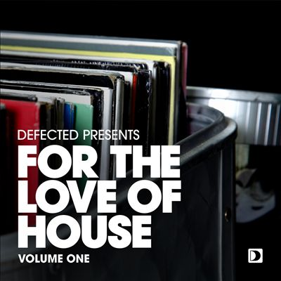 Defected Presents for the Love of House, Vol. 1