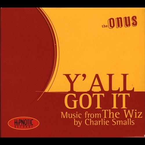 Y'All Got It: Music from the Wiz by Charlie Smalls