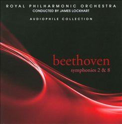 Beethoven: Symphonies Nos. 2 & 8
