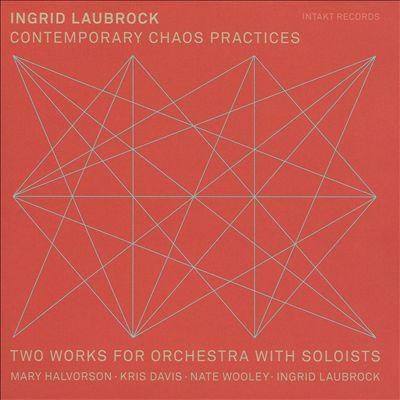 Ingrid Laubrock: Contemporary Chaos Practices