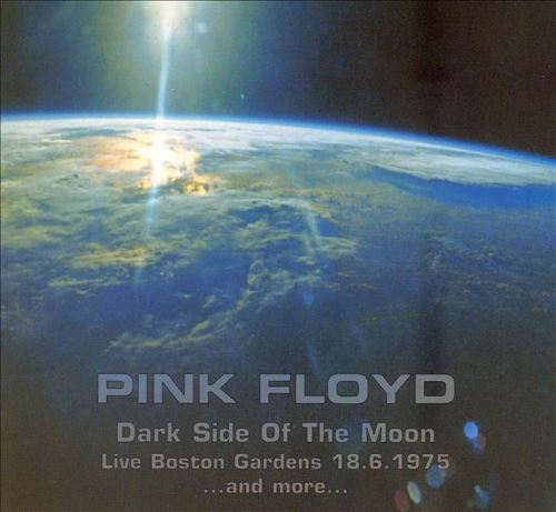 Dark Side of the Moon: Live Boston Gardens 18.6.1975... and More