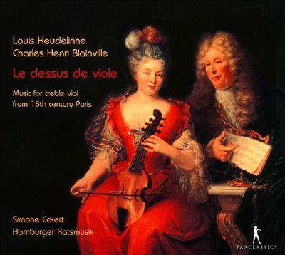 Le Dessus de Viole: Music for Treble Viol from 18th Century Paris