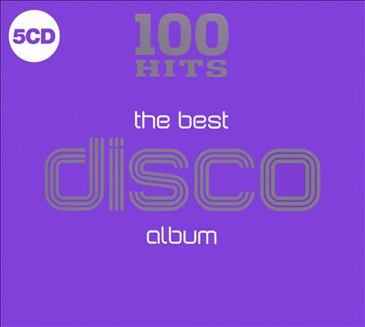 100 Hits: The Best Disco Album