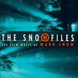 The Snow Files: Film Music of Mark Snow