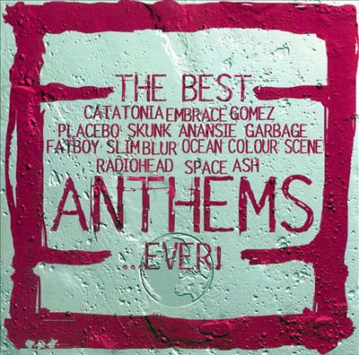 The Best Anthems...Ever! [1998]