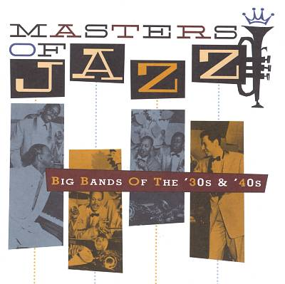 Masters of Jazz, Vol. 3: Big Bands of the 30s & 40s