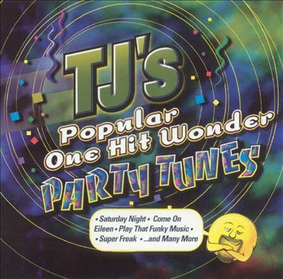 TJ's Popular One Hit Wonder Party Tunes
