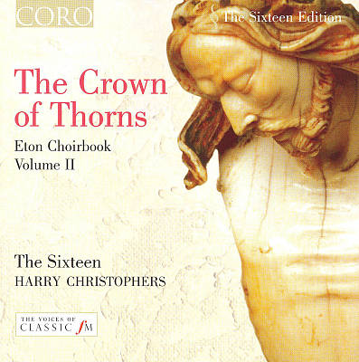 The Crown of Thorns: Music from the Eton Choirbook, Vol. 2