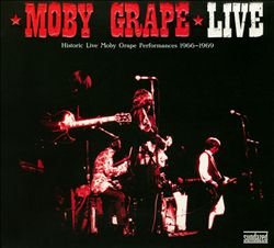 Historic Live Moby Grape Performances 1966-1969