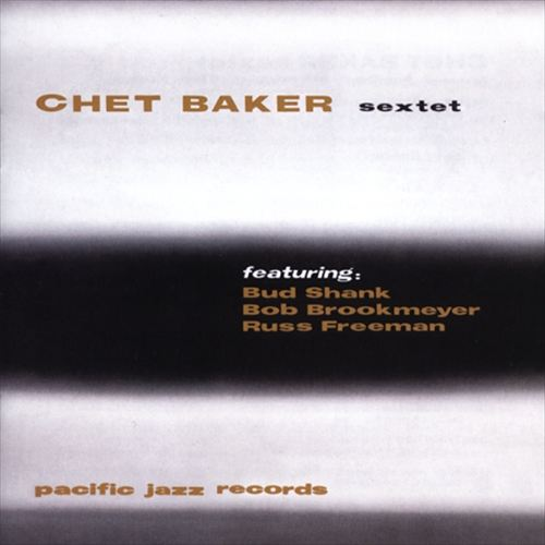 The Chet Baker Sextet