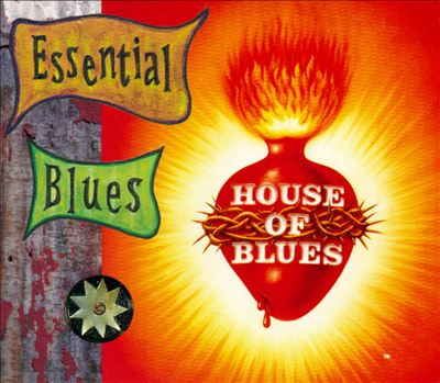 The Essential Blues [House of Blues]