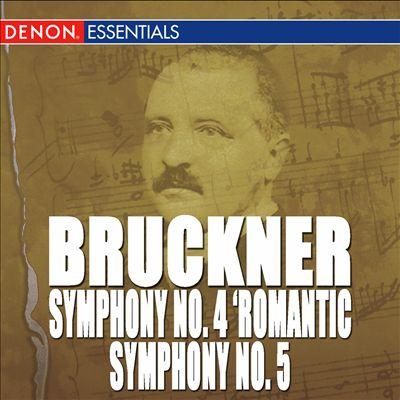 "Bruckner: Symphony Nos. 4 ""Romantic"" & 5"