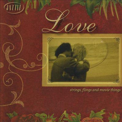 Jazziz: Love Strings, Flings And Movie Things