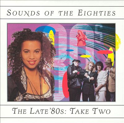 Sounds of the Eighties: The Late '80s Take Two