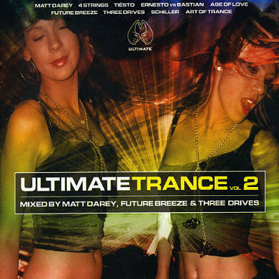 Ultimate Trance, Vol. 2: Mixed by Matt Darey, Future Breeze and Three Drives
