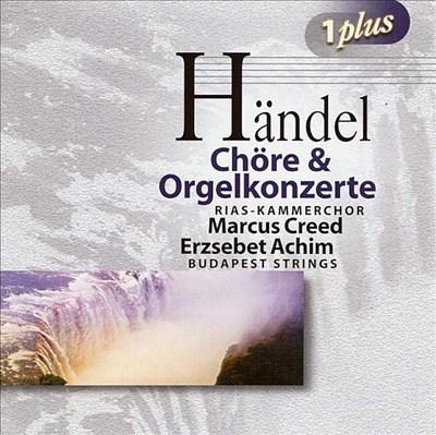 Handel: Choruses & Organ Concertos