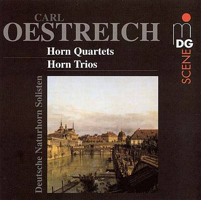 Carl Oestreich: Horn Quartets; Horn Trios