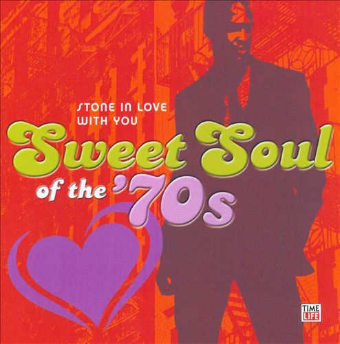 Sweet Soul of the '70s: Stone in Love with You
