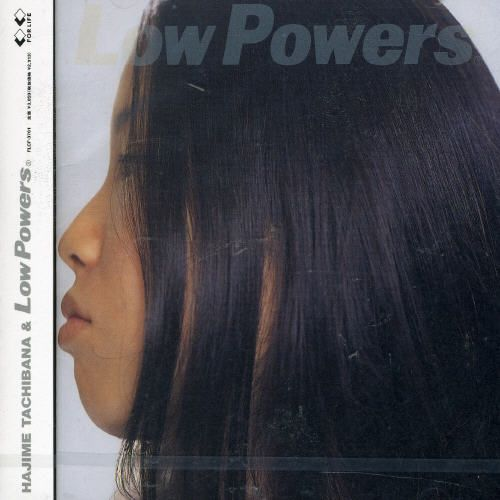 Hajime Tachibana & Low Powers