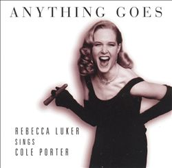 Anything Goes: Rebecca Luker Sings Cole Porter